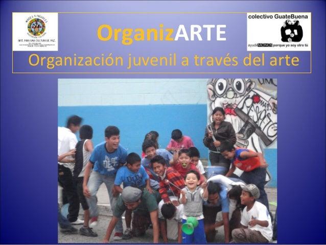 OrganizARTEOrganización juvenil a través del arte