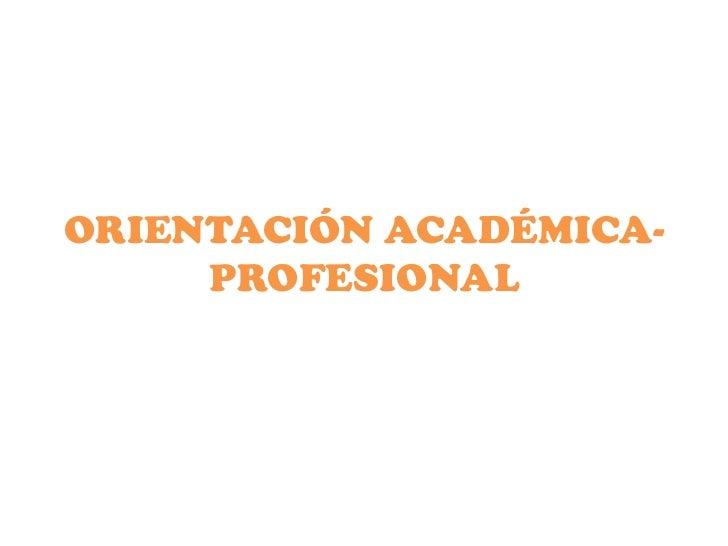 ORIENTACIÓN ACADÉMICA-PROFESIONAL<br />