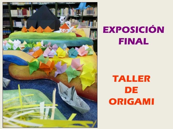 EXPOSICIÓN FINAL TALLER DE ORIGAMI