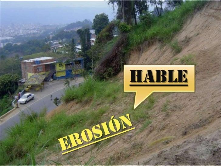 HABLE<br />EROSIóN<br />