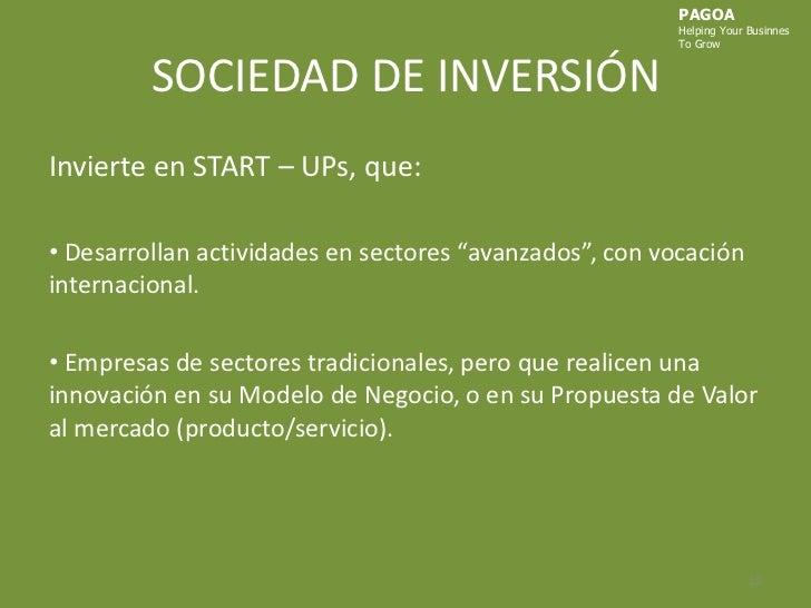 """SOCIEDAD DE INVERSIÓN<br />Invierte en START – UPs, que:<br /> Desarrollan actividades en sectores """"avanzados"""", con vocaci..."""
