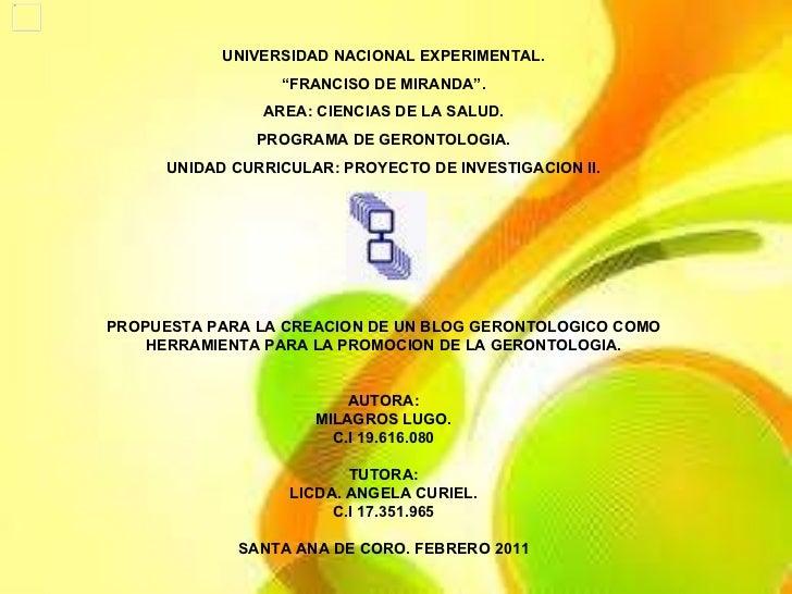 """UNIVERSIDAD NACIONAL EXPERIMENTAL. """" FRANCISO DE MIRANDA"""". AREA: CIENCIAS DE LA SALUD. PROGRAMA DE GERONTOLOGIA. UNIDAD CU..."""