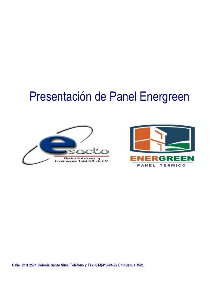 Presentación de Panel Energreen Calle  21 # 2501 Colonia Santo Niño, Teléfono y Fax (614)413-04-92 Chihuahua Méx..