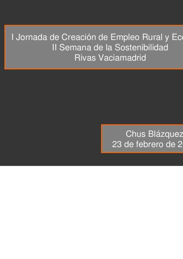 I Jornada de Creación de Empleo Rural y Ecológico           II Semana de la Sostenibilidad                 Rivas Vaciamadr...