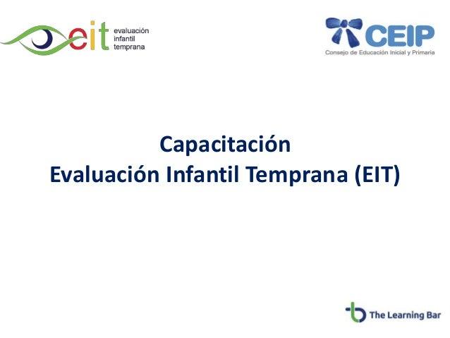 Capacitación Evaluación Infantil Temprana (EIT)