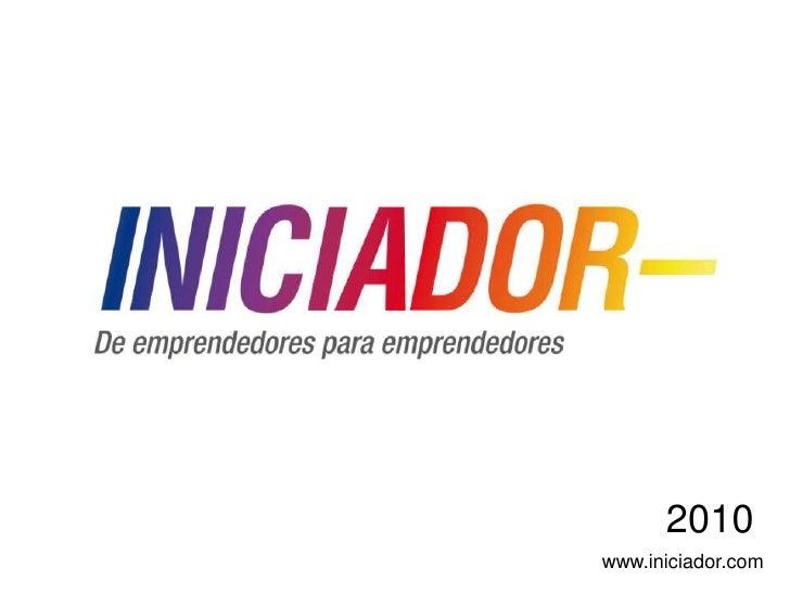 2010<br />www.iniciador.com<br />