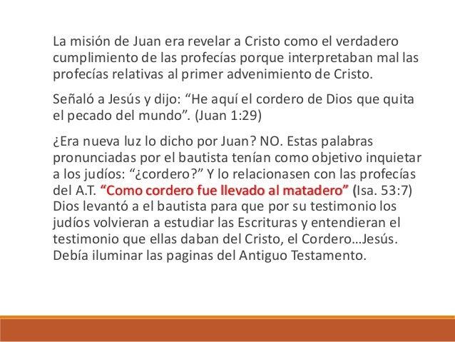 Juan 5:35-40,45,46 Los judíos decían que Moisés les bastaba y los profetas… pero no los obedecían. El bautista no trajo ni...
