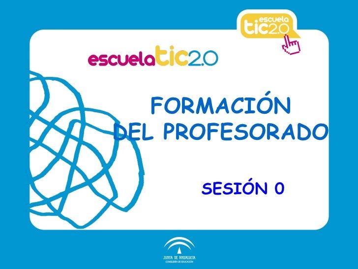 SESIÓN 0 FORMACIÓN DEL PROFESORADO