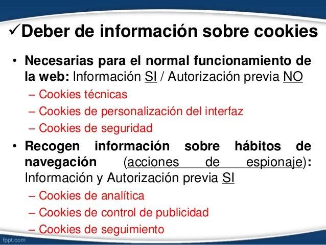 Deber de información sobre cookies • Necesarias para el normal funcionamiento de la web: Información SI / Autorización pr...