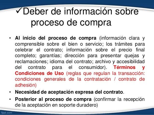 Deber de información sobre proceso de compra • Al inicio del proceso de compra (información clara y comprensible sobre el...