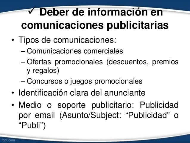  Deber de información en comunicaciones publicitarias • Tipos de comunicaciones: – Comunicaciones comerciales – Ofertas p...