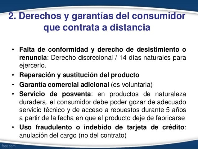 2. Derechos y garantías del consumidor que contrata a distancia • Falta de conformidad y derecho de desistimiento o renunc...