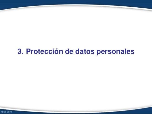 3. Protección de datos personales