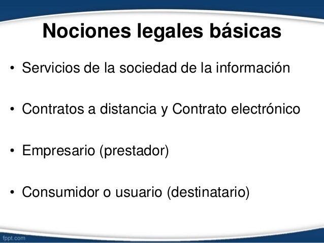 Nociones legales básicas • Servicios de la sociedad de la información • Contratos a distancia y Contrato electrónico • Emp...