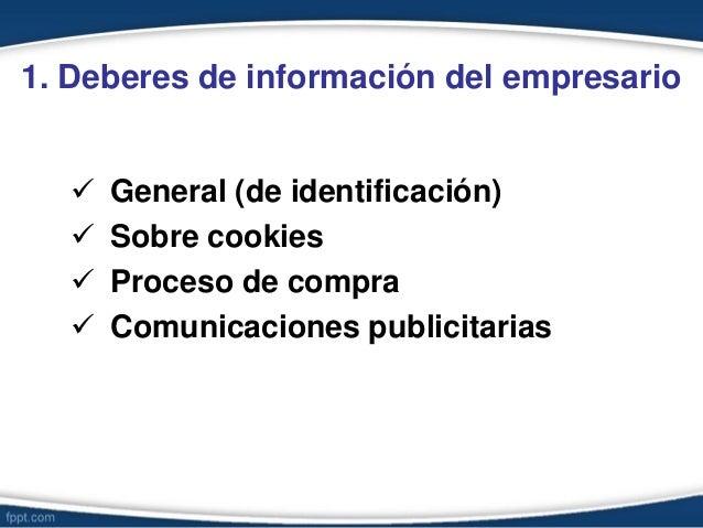 1. Deberes de información del empresario  General (de identificación)  Sobre cookies  Proceso de compra  Comunicacione...