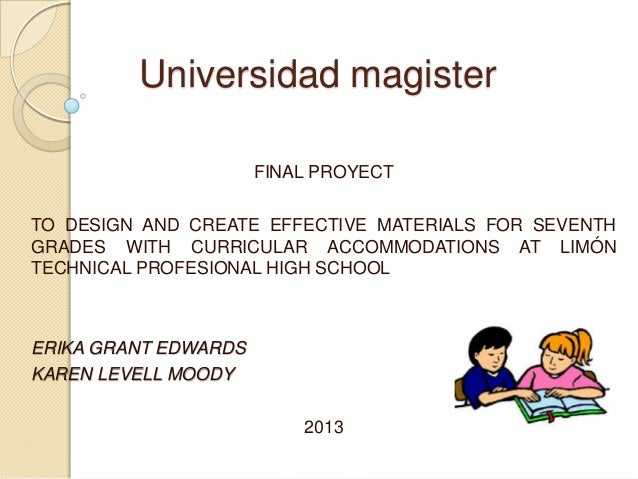 Universidad magister FINAL PROYECT TO DESIGN AND CREATE EFFECTIVE MATERIALS FOR SEVENTH GRADES WITH CURRICULAR ACCOMMODATI...