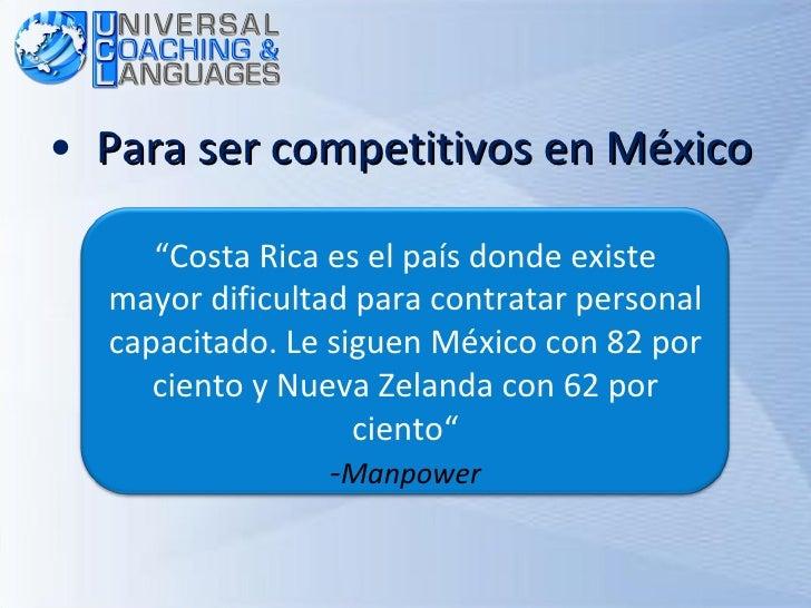 """<ul><li>Para ser competitivos en México </li></ul>"""" Costa Rica es el país donde existe mayor dificultad para contratar per..."""