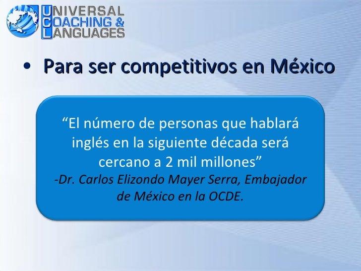 """<ul><li>Para ser competitivos en México </li></ul>"""" El número de personas que hablará inglés en la siguiente década será c..."""