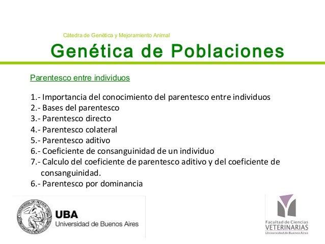 Cátedra de Genética y Mejoramiento Animal     Genética de PoblacionesParentesco entre individuos1.- Importancia del conoci...