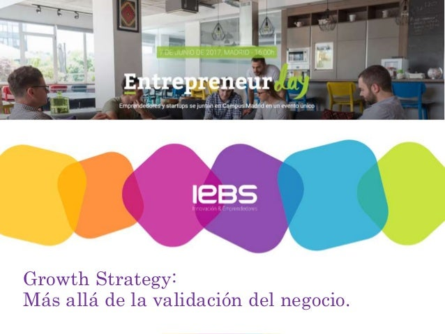 Growth Strategy: Más allá de la validación del negocio.