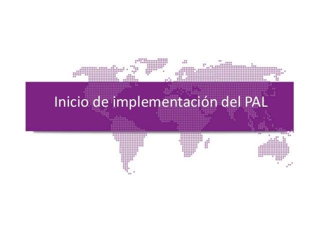 Inicio de implementación del PAL