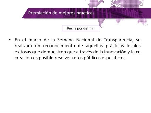 Premiación de mejores prácticas • En el marco de la Semana Nacional de Transparencia, se realizará un reconocimiento de aq...