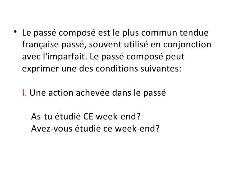 <ul><li>Le passé composé est le plus commun tendue française passé, souvent utilisé en conjonction avec l'imparfait. Le pa...