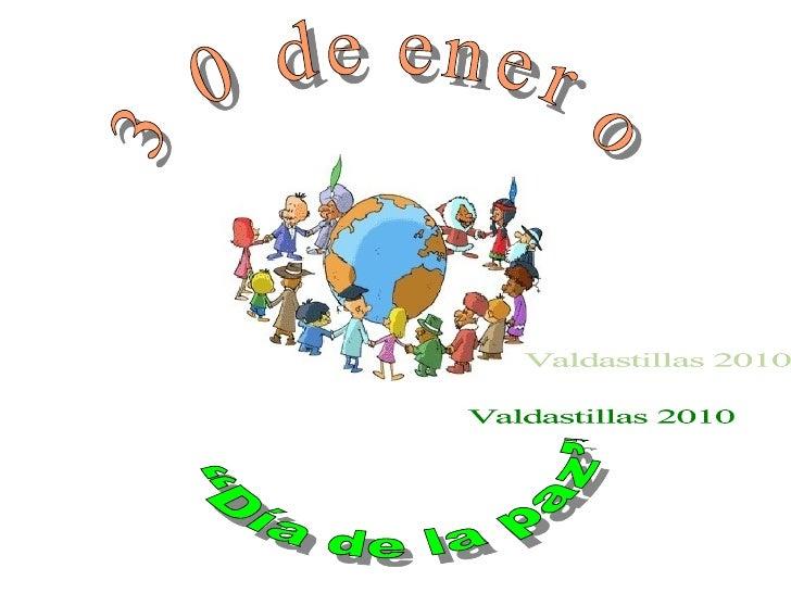 """30 de enero """"Día de la paz"""" Valdastillas 2010"""