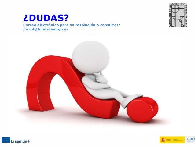 ¿DUDAS? Correo electrónico para su resolución o consultas: jm.gil@fundacionpjo.es