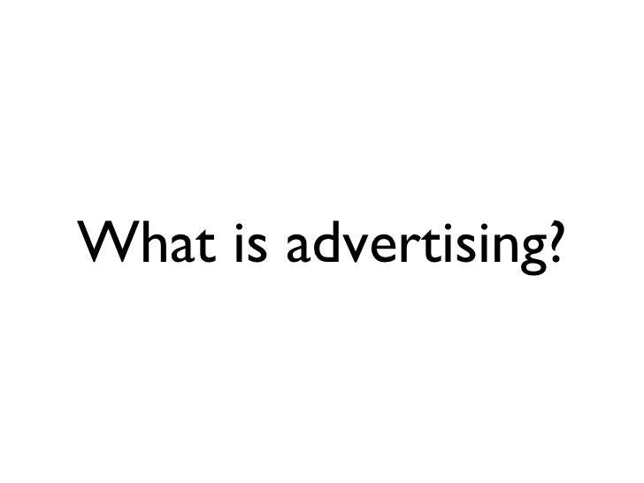 <ul><li>What is advertising? </li></ul>