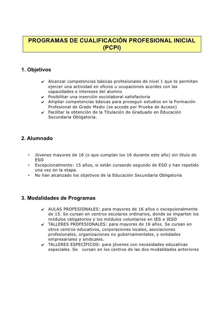 PROGRAMAS DE CUALIFICACIÓN PROFESIONAL INICIAL                      (PCPI)1. Objetivos         ✔ Alcanzar competencias bás...