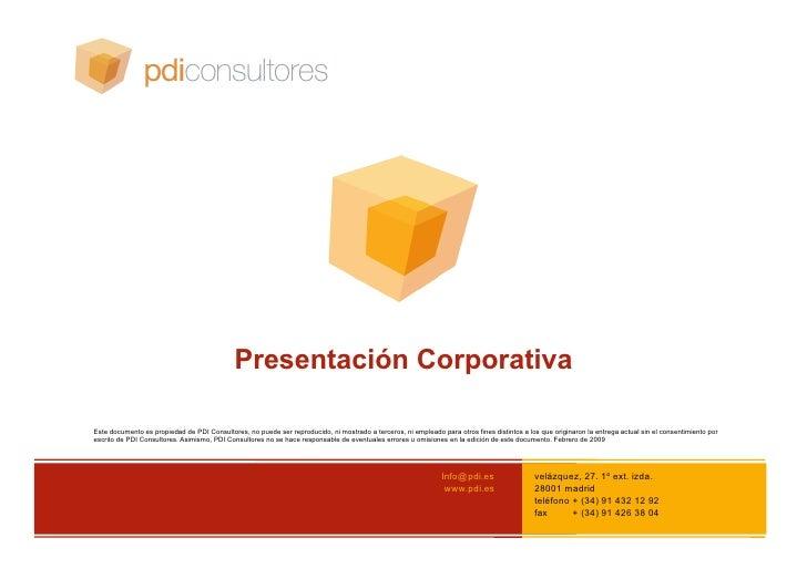 Presentación Corporativa  Este documento es propiedad de PDI Consultores, no puede ser reproducido, ni mostrado a terceros...