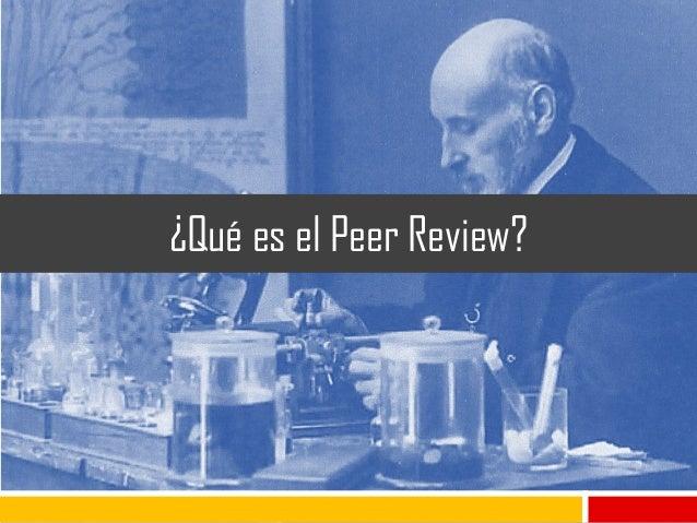 Peer Review. Revisión por pares Slide 3