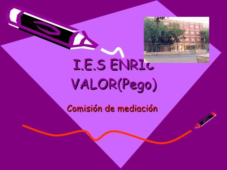 I.E.S ENRIC VALOR(Pego) Comisión de mediación