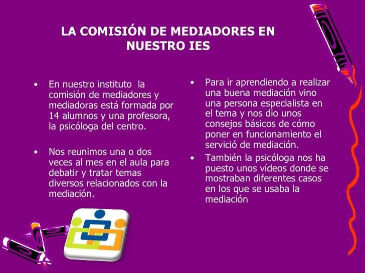 <ul><li>En nuestro instituto  la comisión de mediadores y mediadoras está formada por 14 alumnos y una profesora, la psicó...