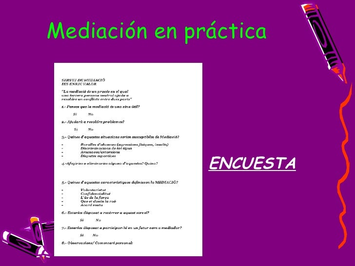 Mediación en práctica  <ul><li>ENCUESTA </li></ul>