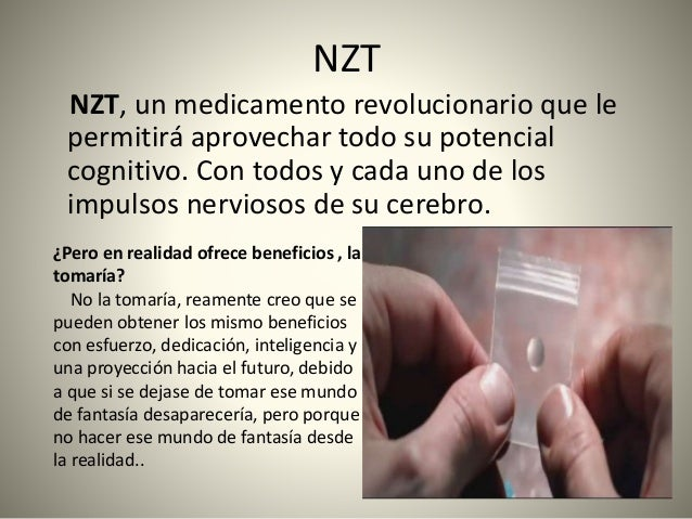 NZT NZT, un medicamento revolucionario que le permitirá aprovechar todo su potencial cognitivo. Con todos y cada uno de lo...
