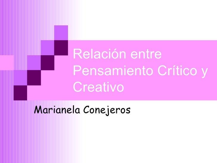 Relación entre Pensamiento Crítico y Creativo Marianela Conejeros