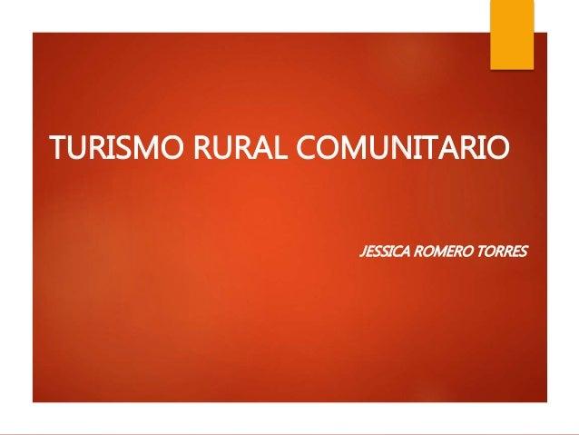 TURISMO RURAL COMUNITARIO JESSICA ROMERO TORRES