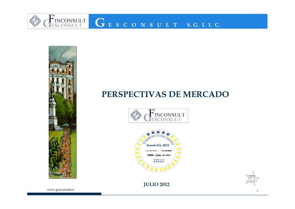 GE   S C O N S U L T    S. G. I. I. C.                    PERSPECTIVAS DE MERCADO                               JULIO 2012...