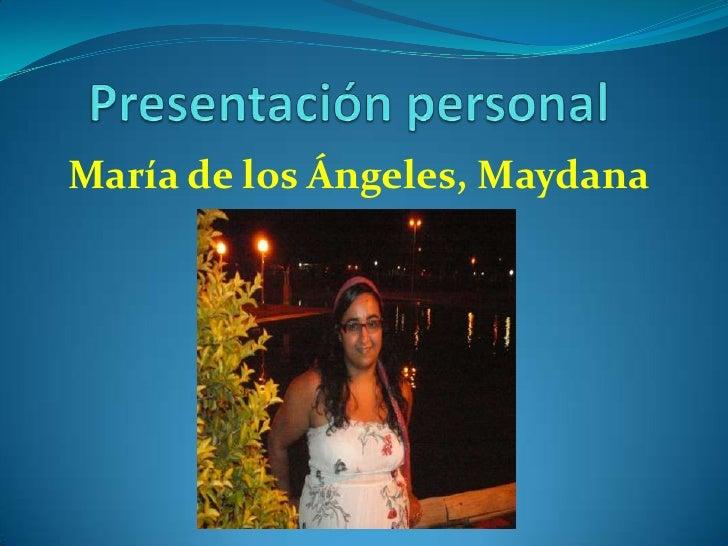 María de los Ángeles, Maydana