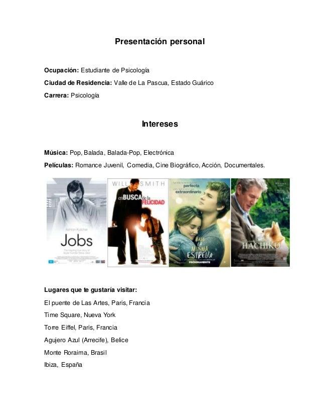 Presentación personal Ocupación: Estudiante de Psicología Ciudad de Residencia: Valle de La Pascua, Estado Guárico Carrera...