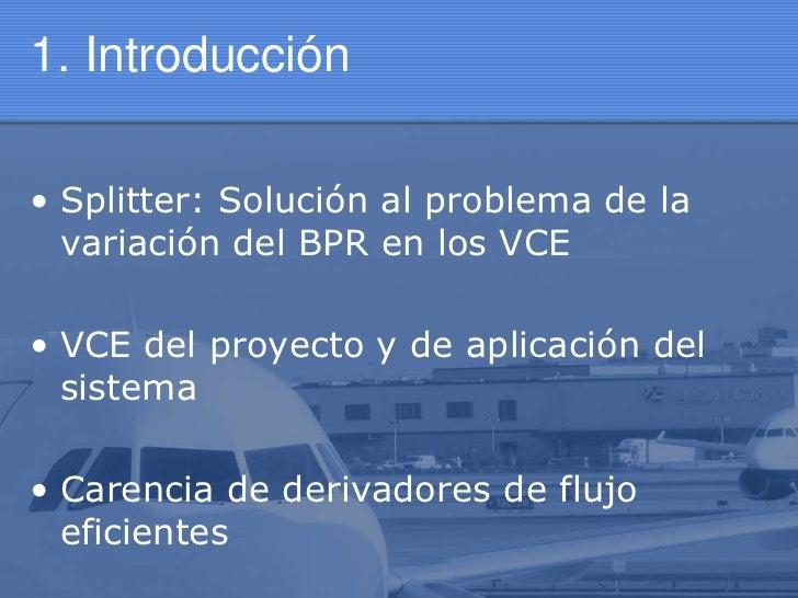 Sistema Splitter y adaptación a los VCE Slide 3