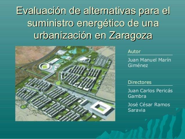Evaluación de alternativas para elEvaluación de alternativas para el suministro energético de unasuministro energético de ...