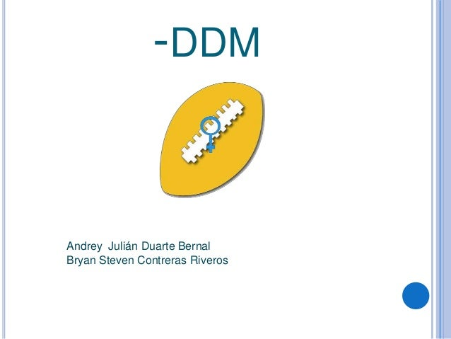 -DDM  Andrey Julián Duarte Bernal Bryan Steven Contreras Riveros