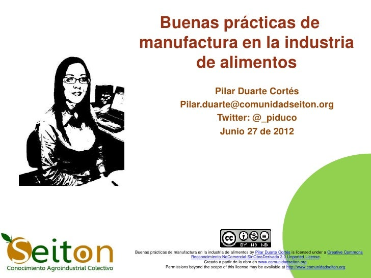 Buenas prácticas de  manufactura en la industria        de alimentos                               Pilar Duarte Cortés    ...