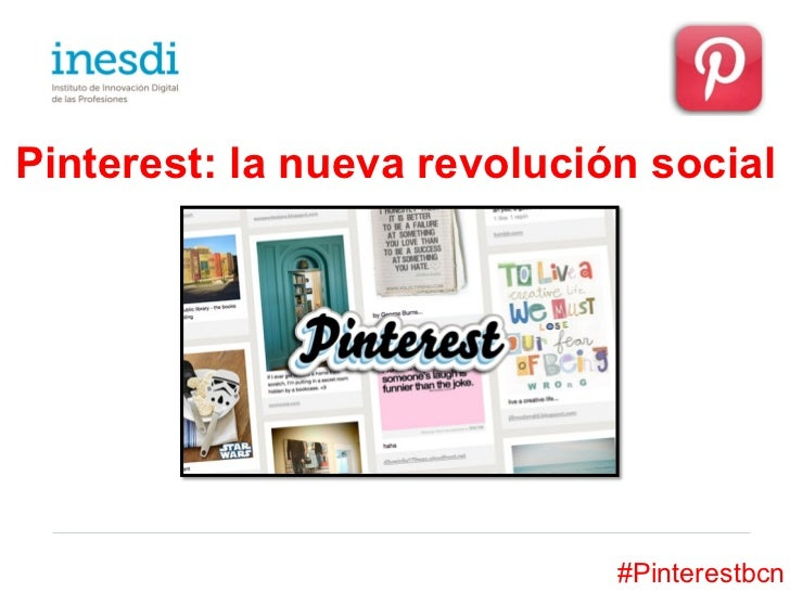 Pinterest: la nueva revolución social                             #Pinterestbcn