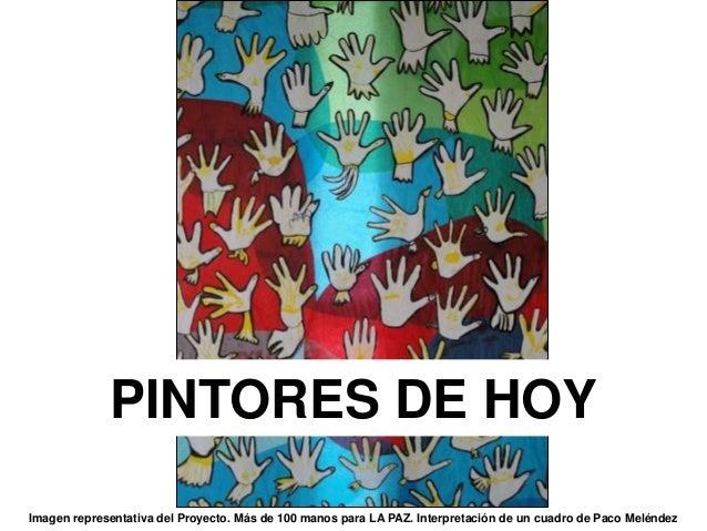 PINTORES DE HOY  Imagen representativa del Proyecto. Más de 100 manos para LA PAZ. Interpretación de un cuadro de Paco Mel...