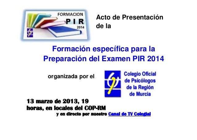 Acto de Presentación                            de la       Formación específica para la     Preparación del Examen PIR 20...