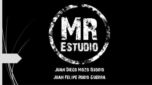 Juan Diego Mozo Osorio Juan Felipe Rubio Guerra